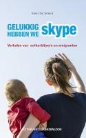 Gelukkig hebben we Skype Verhalen van achterblijvers en emigranten