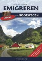 Emigreren naar Noorwegen editie 2013/2014 Alles wat u moet weten over emigreren naar Noorwegen